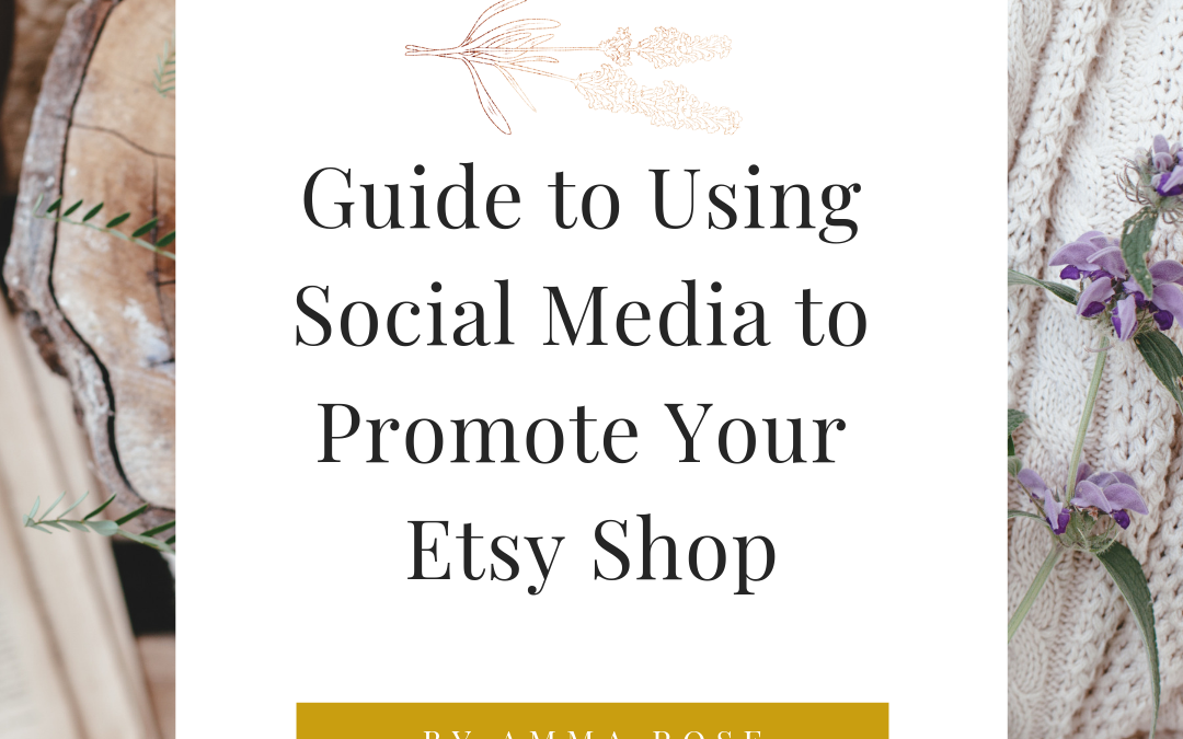 Guide to Using Social Media to Promote Your Etsy Shop